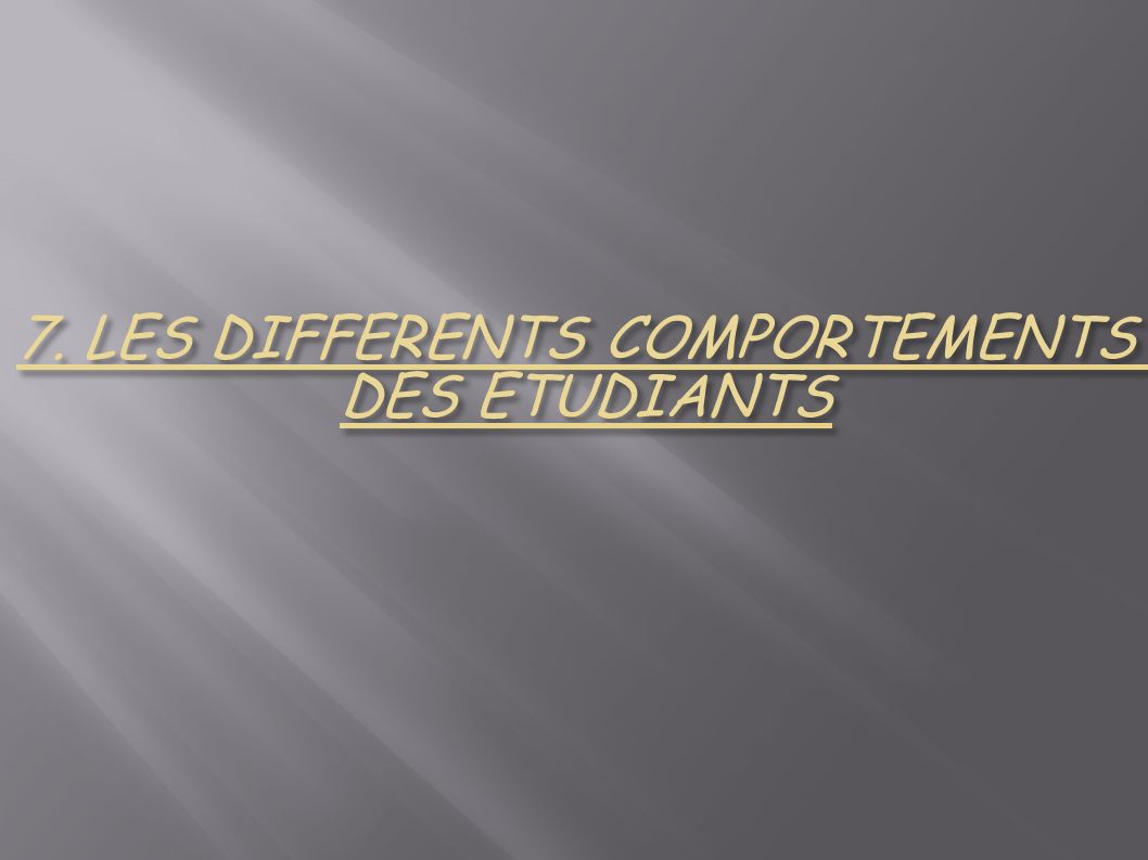 7. LES DIFFERENTS COMPORTEMENTS