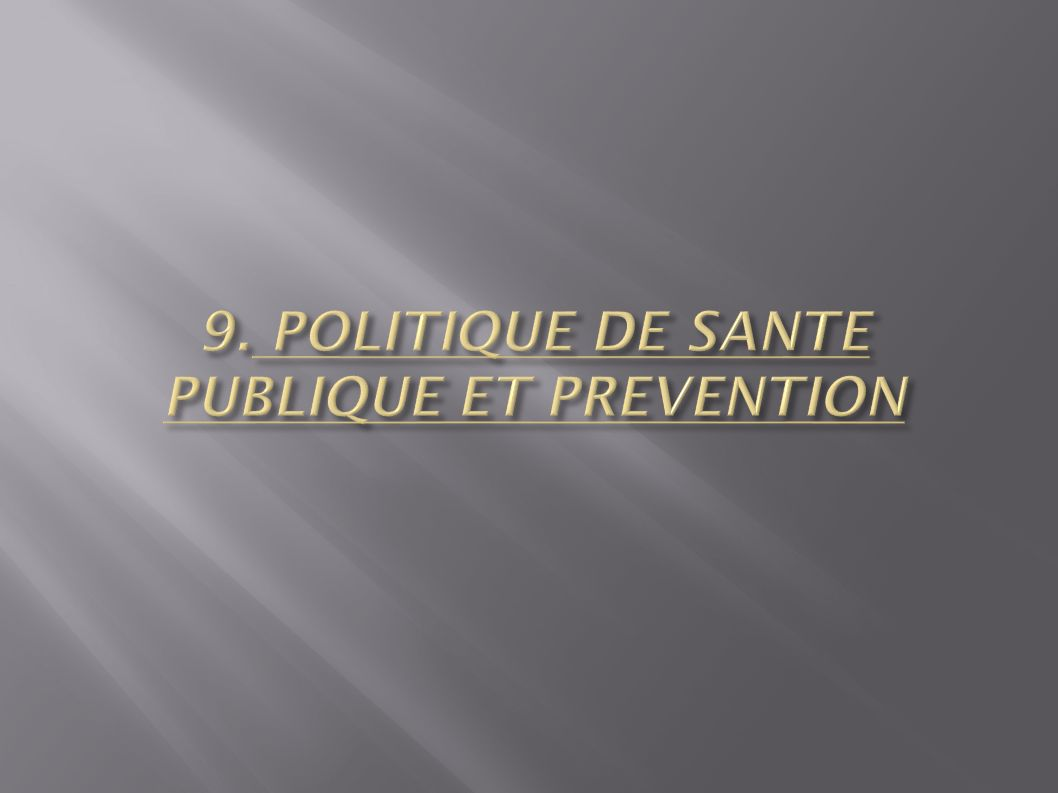 9. POLITIQUE DE SANTE PUBLIQUE ET PREVENTION