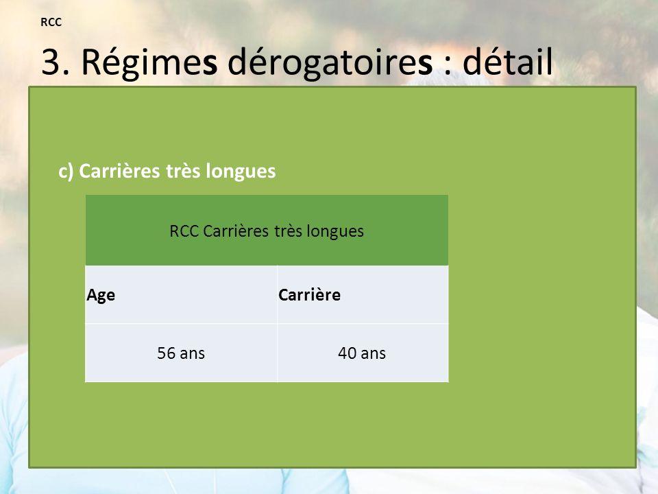 RCC 3. Régimes dérogatoires : détail