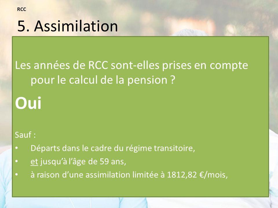 RCC 5. Assimilation Les années de RCC sont-elles prises en compte pour le calcul de la pension Oui.