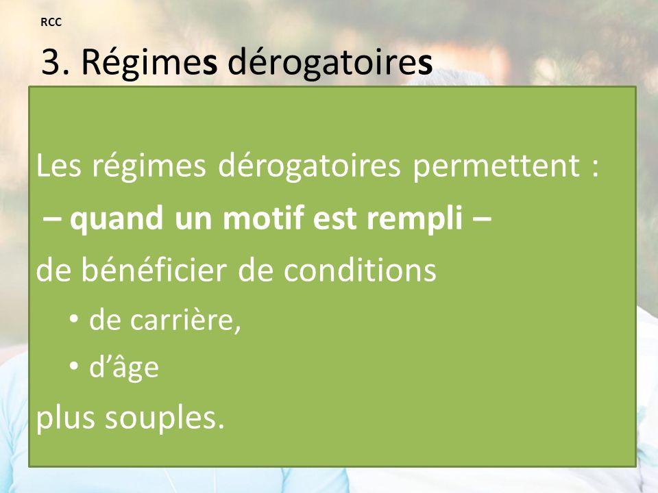 RCC 3. Régimes dérogatoires