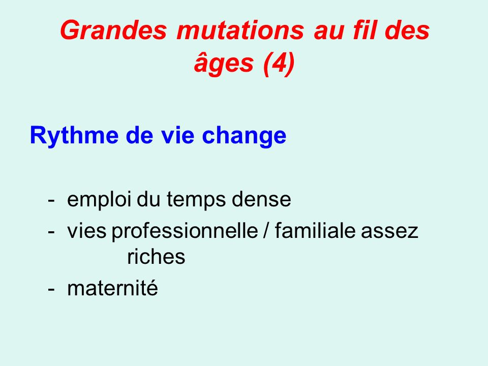Grandes mutations au fil des âges (4)