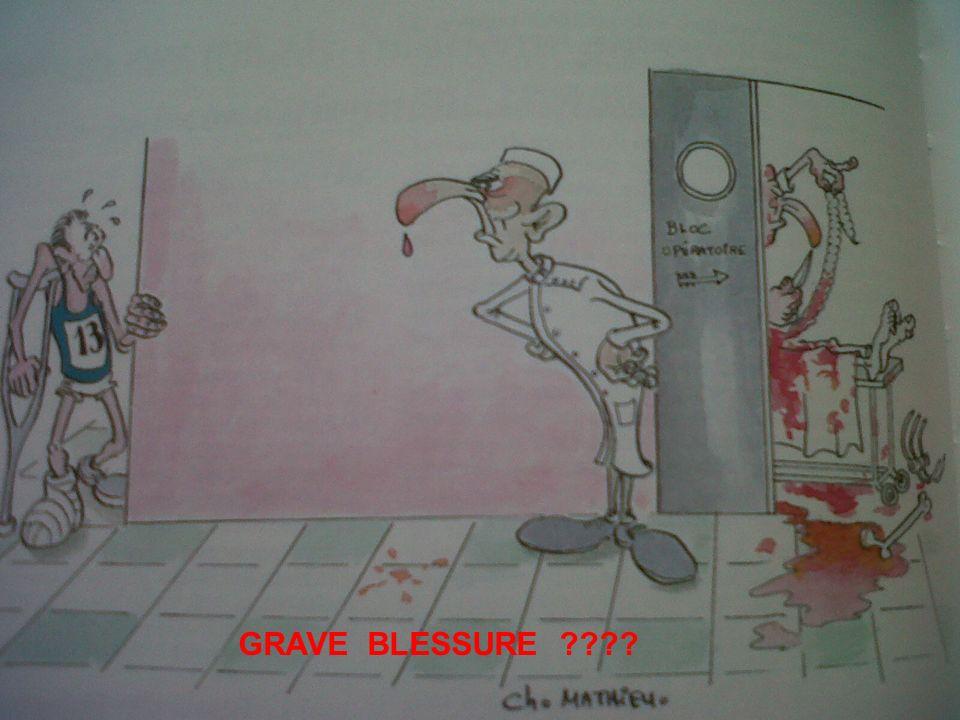 GRAVE BLESSURE