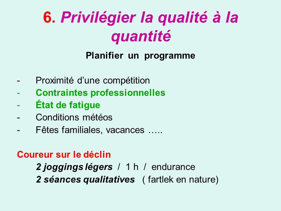 6. Privilégier la qualité à la quantité