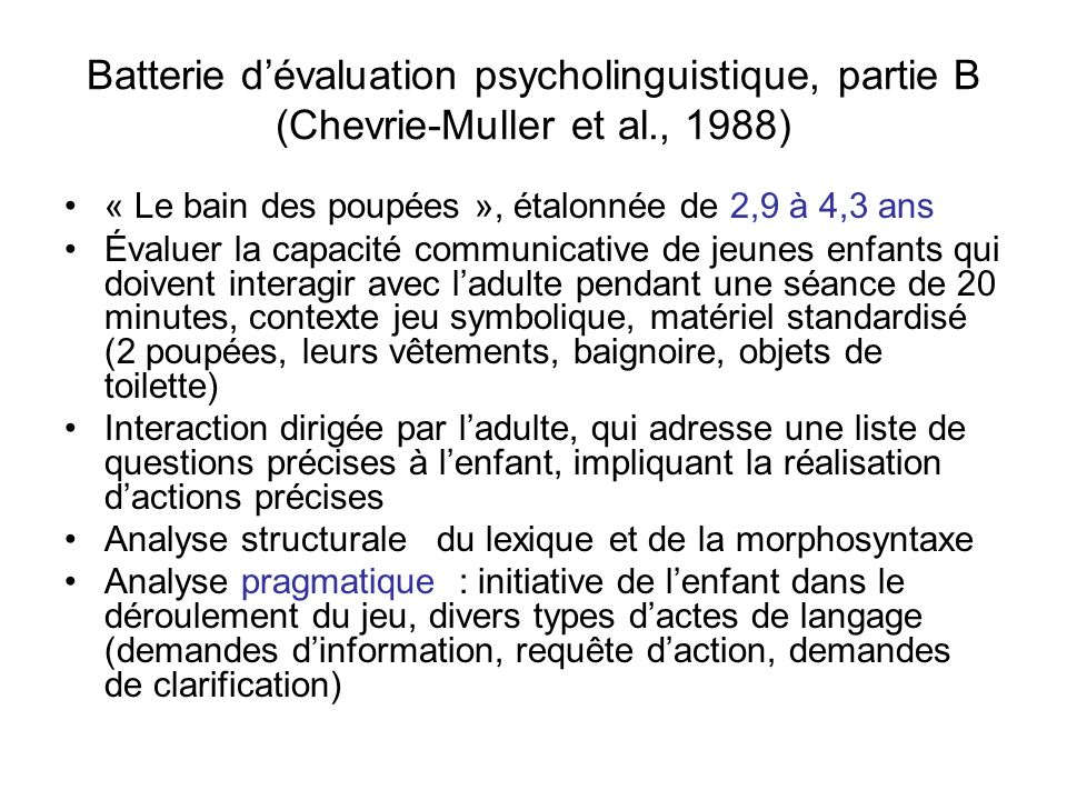 Batterie d'évaluation psycholinguistique, partie B (Chevrie-Muller et al., 1988)