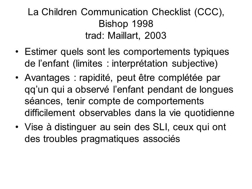 La Children Communication Checklist (CCC), Bishop 1998 trad: Maillart, 2003