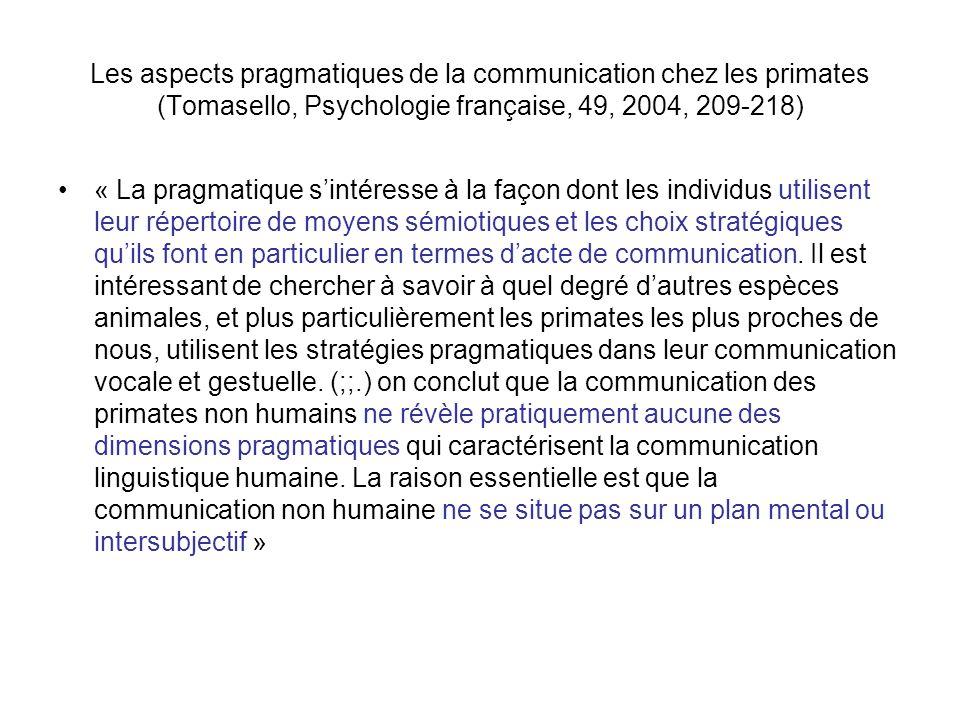 Les aspects pragmatiques de la communication chez les primates (Tomasello, Psychologie française, 49, 2004, 209-218)