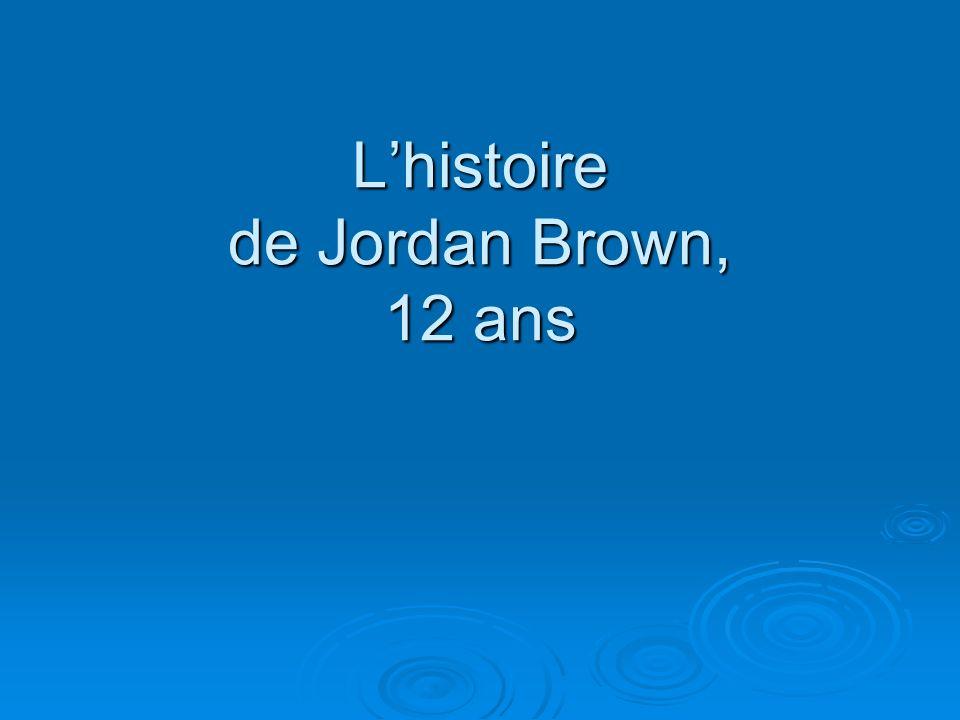 L'histoire de Jordan Brown, 12 ans