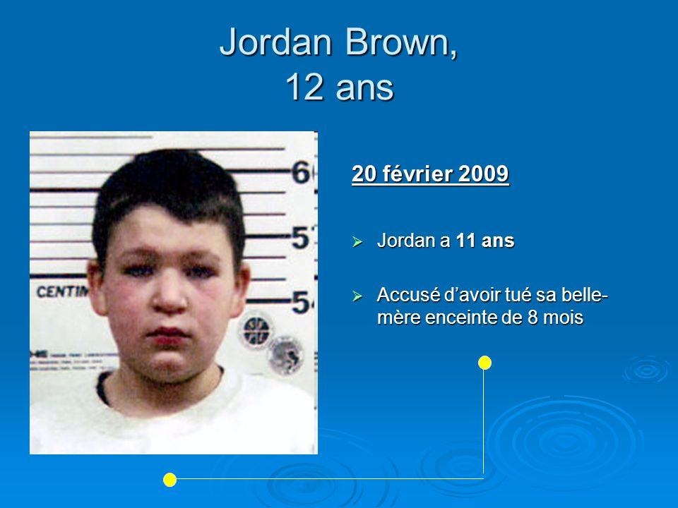 Jordan Brown, 12 ans 20 février 2009 Jordan a 11 ans