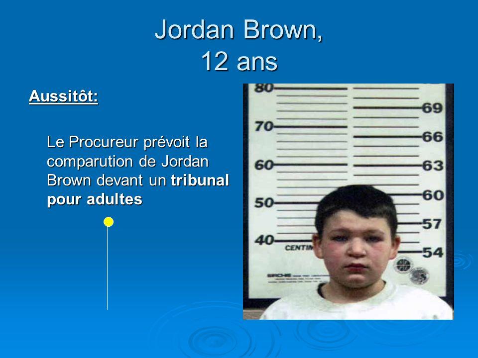 Jordan Brown, 12 ans Aussitôt: