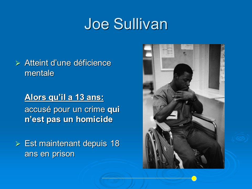 Joe Sullivan Atteint d'une déficience mentale Alors qu'il a 13 ans: