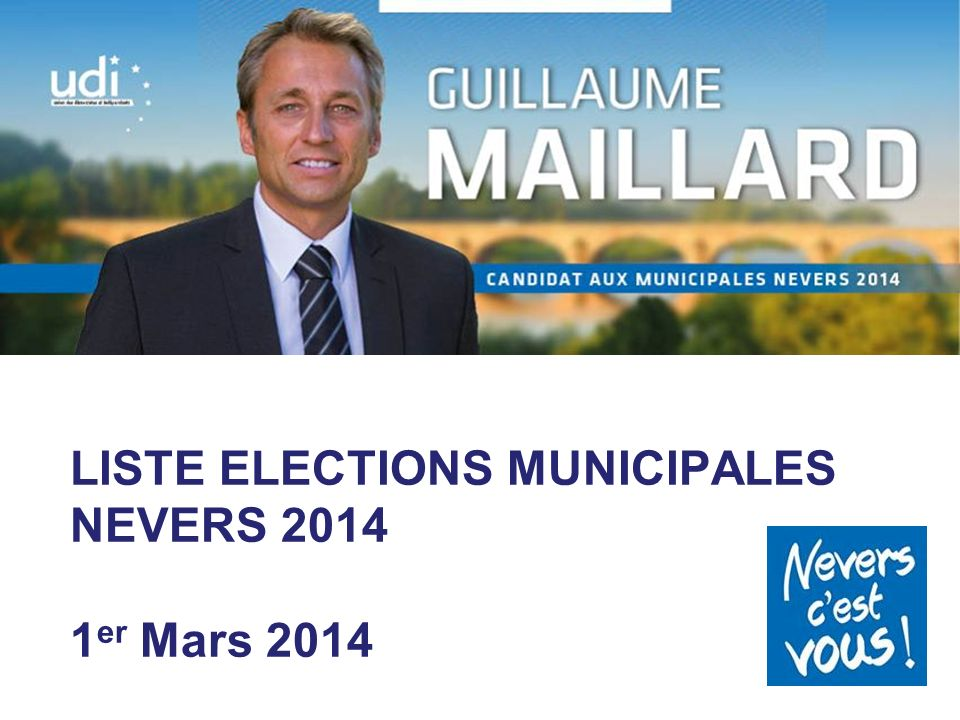 LISTE ELECTIONS MUNICIPALES NEVERS 2014 1er Mars 2014