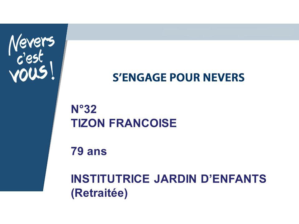 N°32 TIZON FRANCOISE 79 ans INSTITUTRICE JARDIN D'ENFANTS (Retraitée)