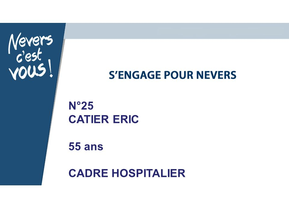 N°25 CATIER ERIC 55 ans CADRE HOSPITALIER