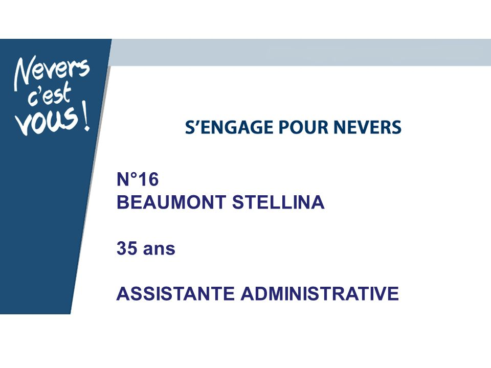 N°16 BEAUMONT STELLINA 35 ans ASSISTANTE ADMINISTRATIVE