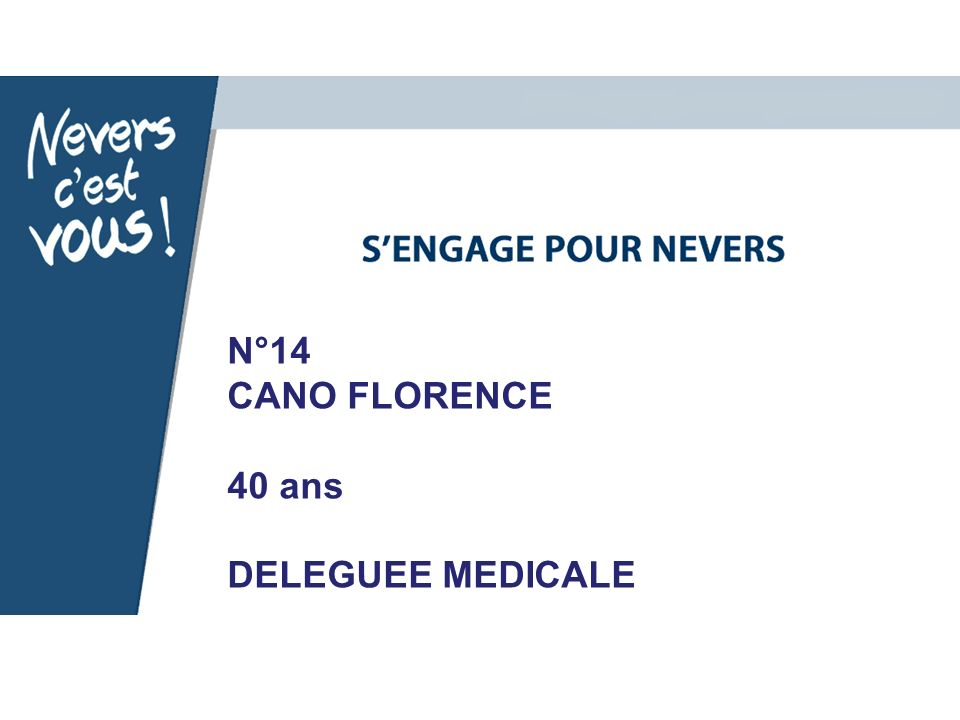 N°14 CANO FLORENCE 40 ans DELEGUEE MEDICALE