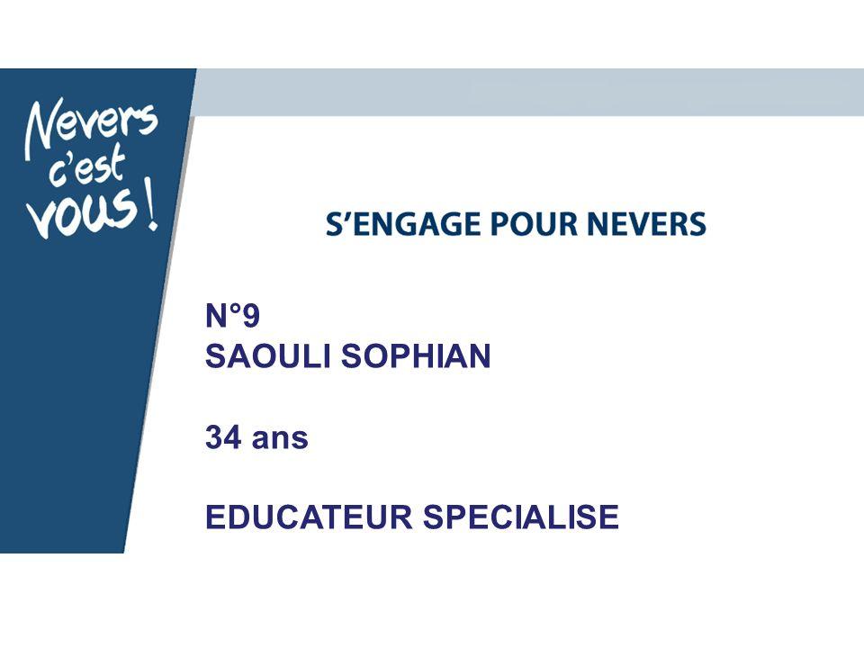 N°9 SAOULI SOPHIAN 34 ans EDUCATEUR SPECIALISE