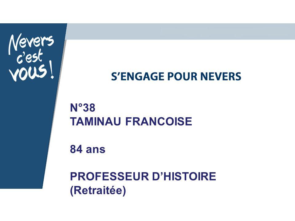 N°38 TAMINAU FRANCOISE 84 ans PROFESSEUR D'HISTOIRE (Retraitée)