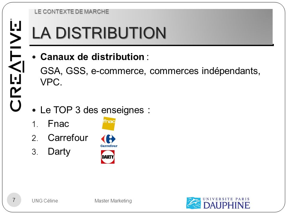 LA DISTRIBUTION Canaux de distribution :