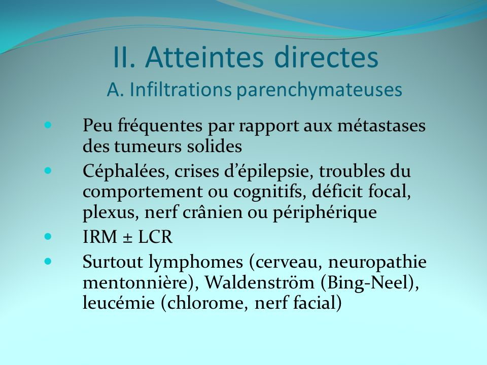 II. Atteintes directes A. Infiltrations parenchymateuses