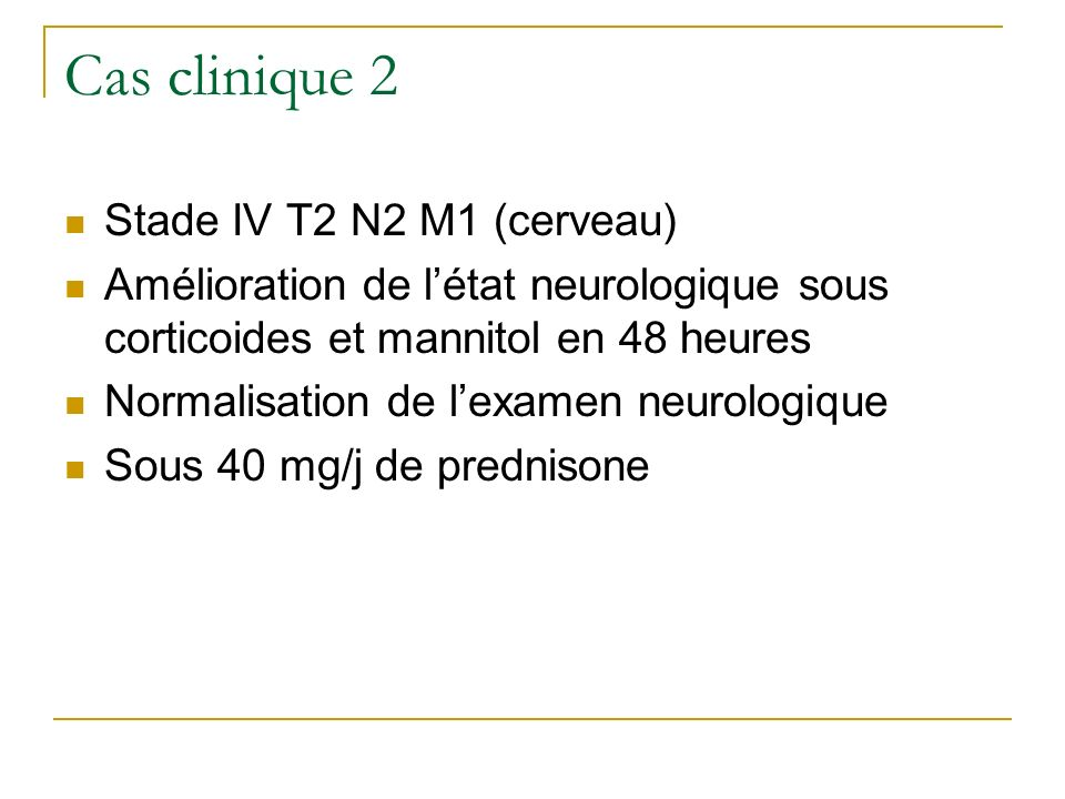 Cas clinique 2 Stade IV T2 N2 M1 (cerveau)