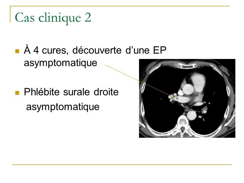 Cas clinique 2 À 4 cures, découverte d'une EP asymptomatique