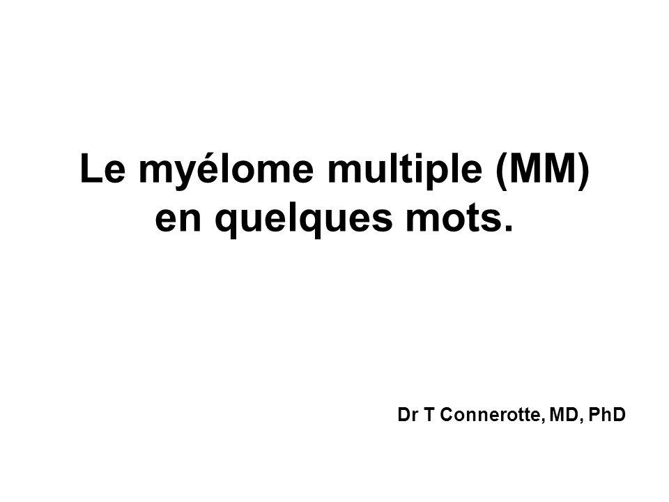 Le myélome multiple (MM) en quelques mots.