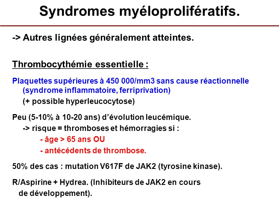 Syndromes myéloprolifératifs.