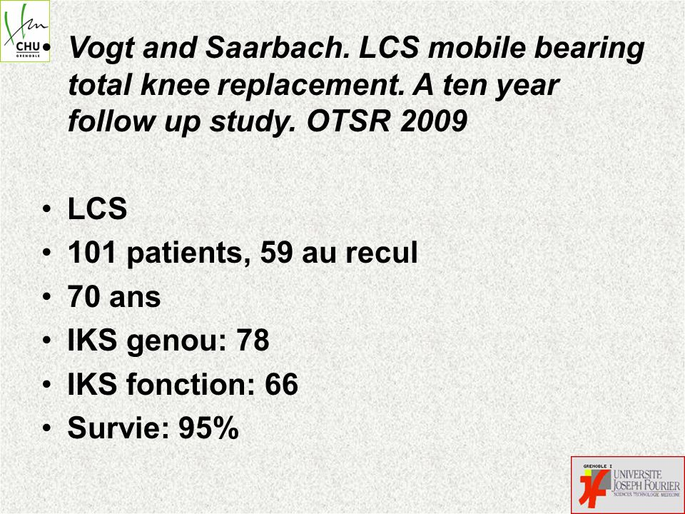 Vogt and Saarbach. LCS mobile bearing total knee replacement