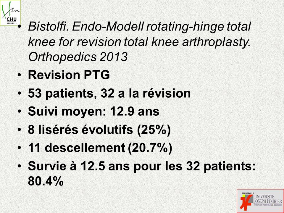 Bistolfi. Endo-Modell rotating-hinge total knee for revision total knee arthroplasty. Orthopedics 2013