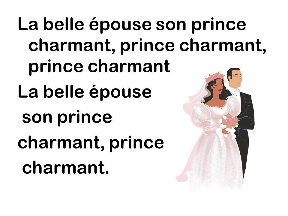 La belle épouse son prince charmant, prince charmant, prince charmant