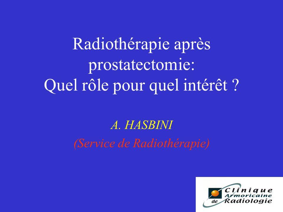 Radiothérapie après prostatectomie: Quel rôle pour quel intérêt