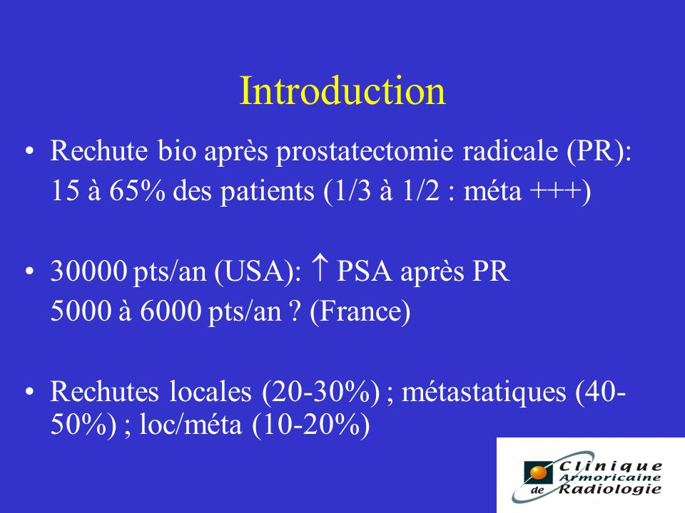 Introduction Rechute bio après prostatectomie radicale (PR):