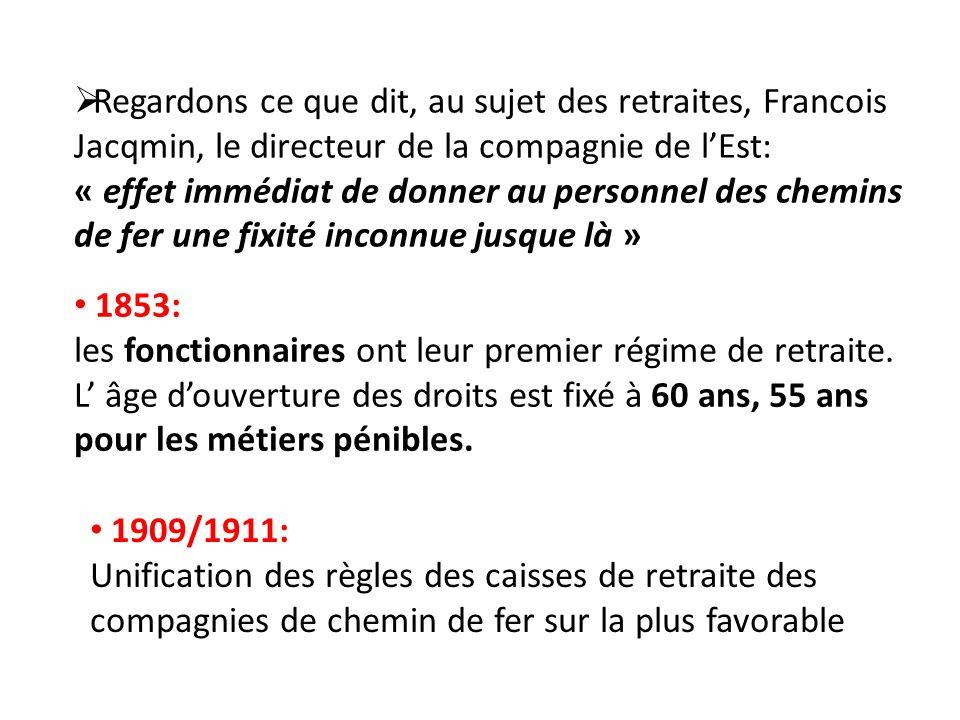 Regardons ce que dit, au sujet des retraites, Francois Jacqmin, le directeur de la compagnie de l'Est: