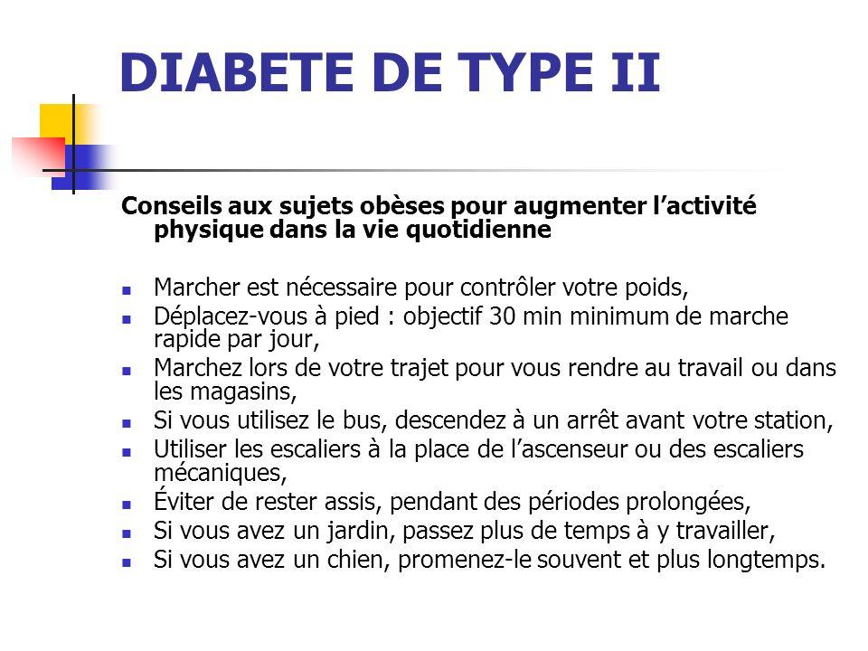 DIABETE DE TYPE II Conseils aux sujets obèses pour augmenter l'activité physique dans la vie quotidienne.