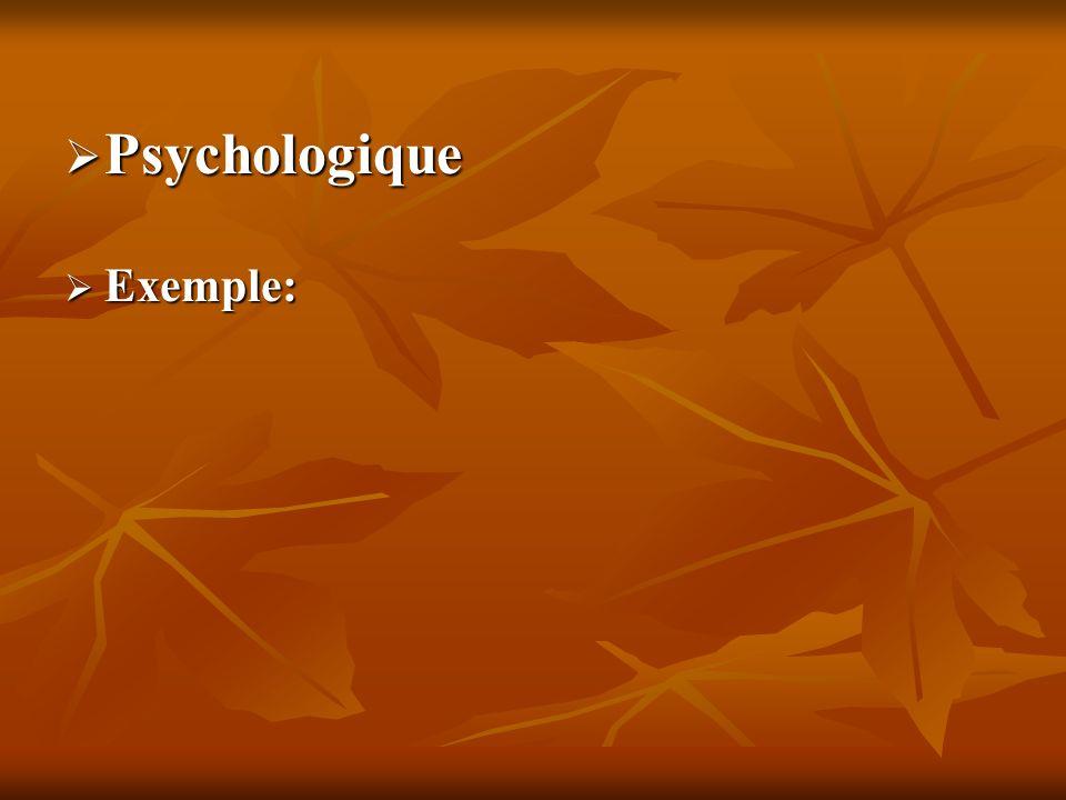 Psychologique Exemple: