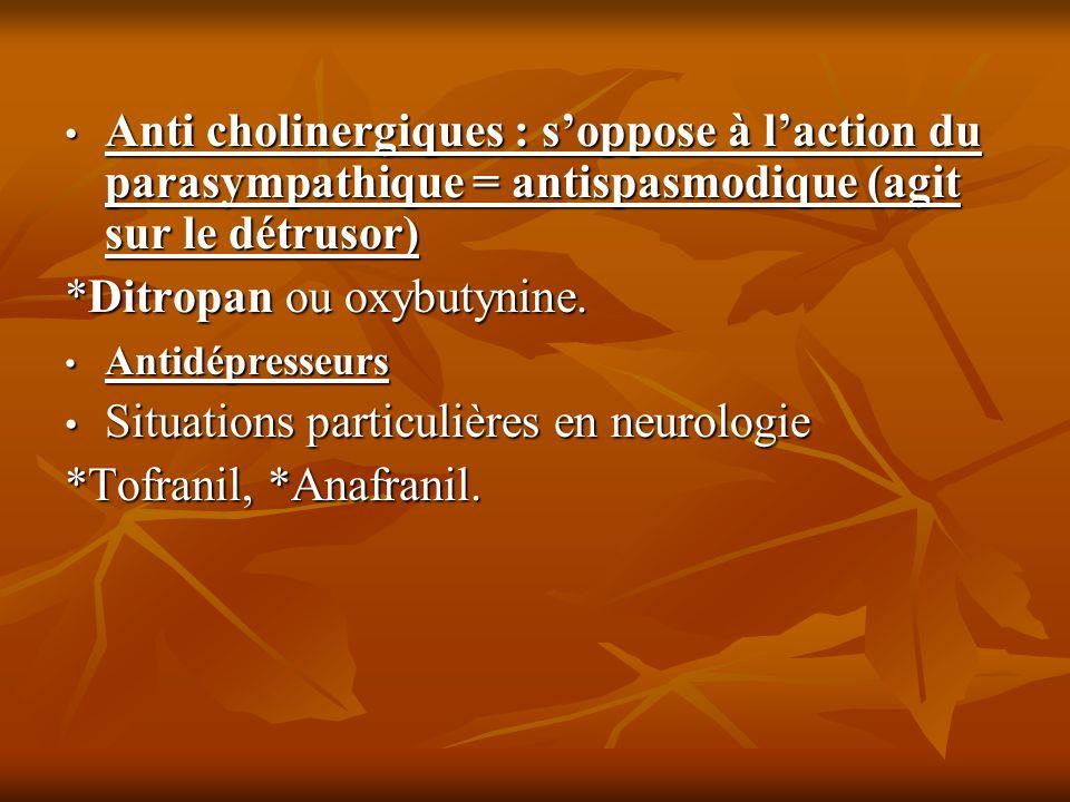 *Ditropan ou oxybutynine. Situations particulières en neurologie