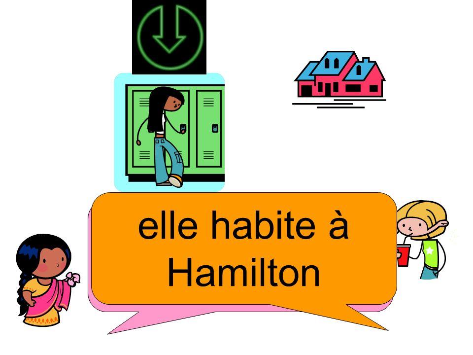 elle habite à Hamilton Où elle habite