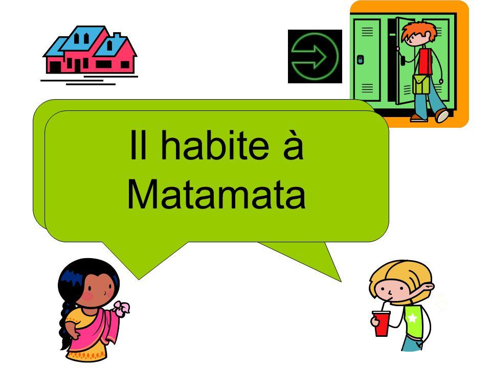 Où il habite Il habite à Matamata