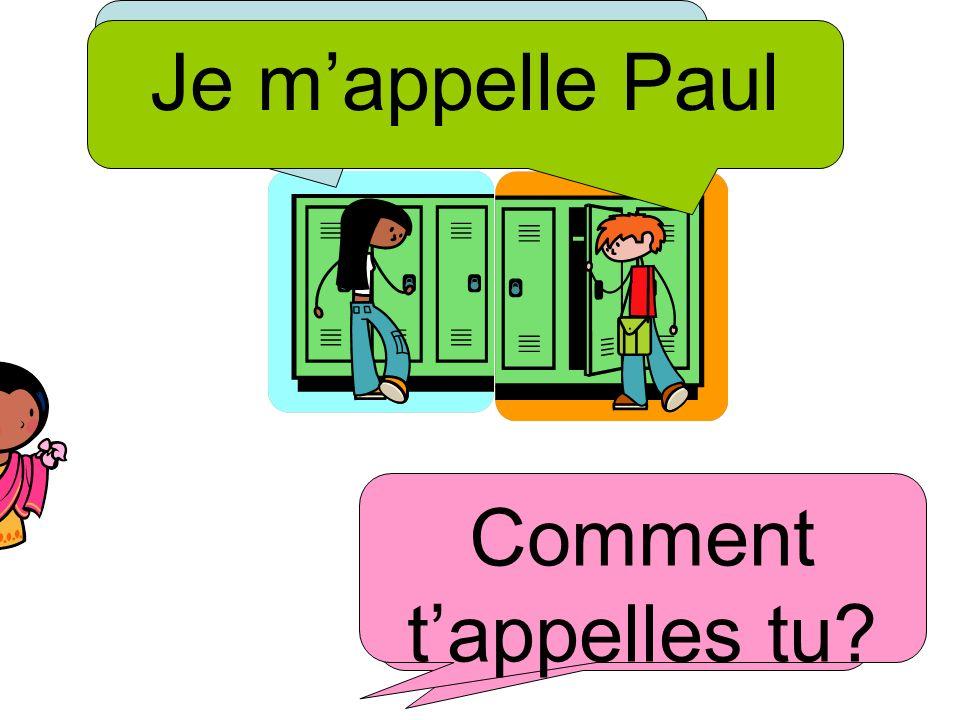 Voilà Sophie Je m'appelle Paul Comment t'appelles tu Salut !!!