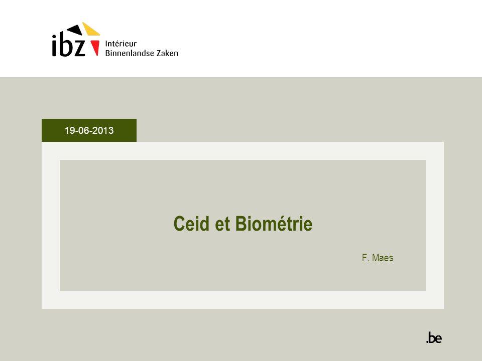 19-06-2013 Ceid et Biométrie F. Maes