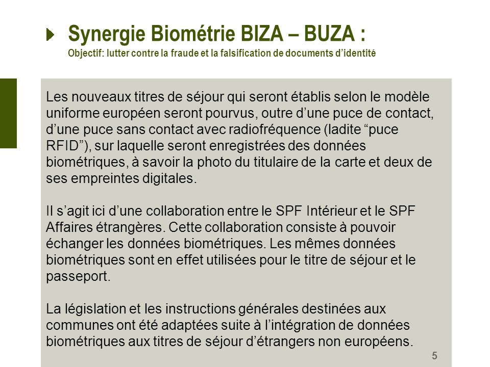 Synergie Biométrie BIZA – BUZA : Objectif: lutter contre la fraude et la falsification de documents d'identité