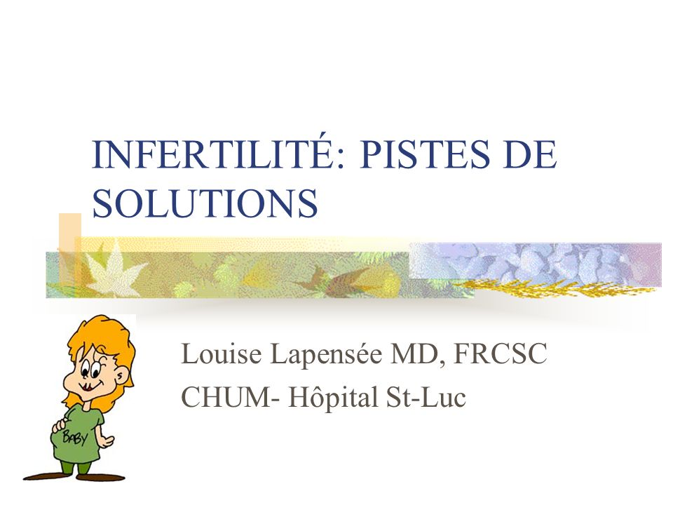 INFERTILITÉ: PISTES DE SOLUTIONS