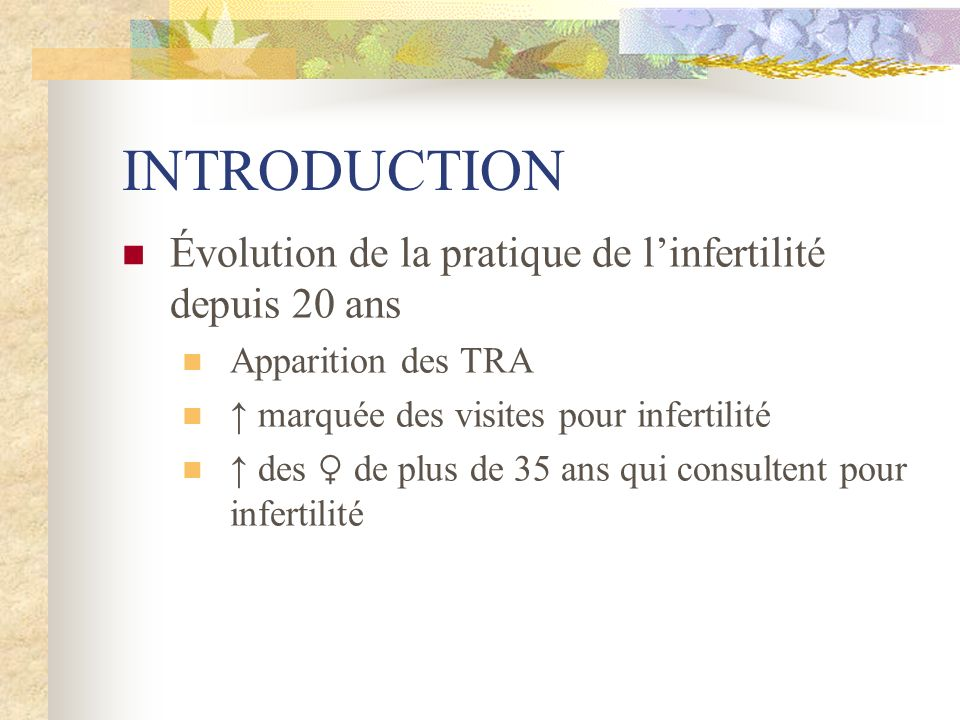 INTRODUCTION Évolution de la pratique de l'infertilité depuis 20 ans