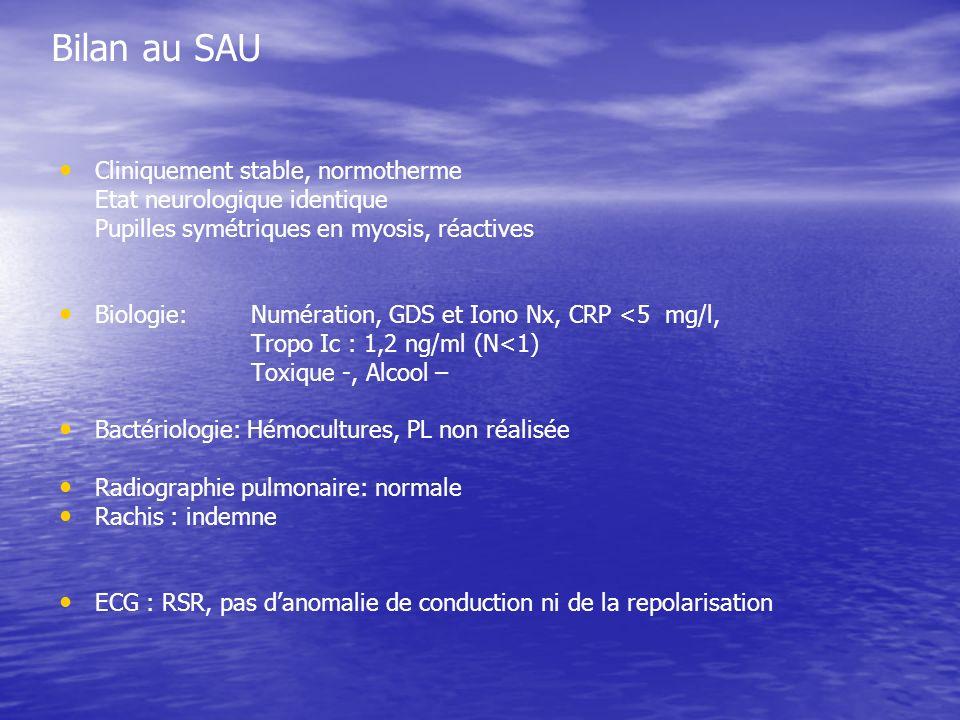 Bilan au SAU Cliniquement stable, normotherme