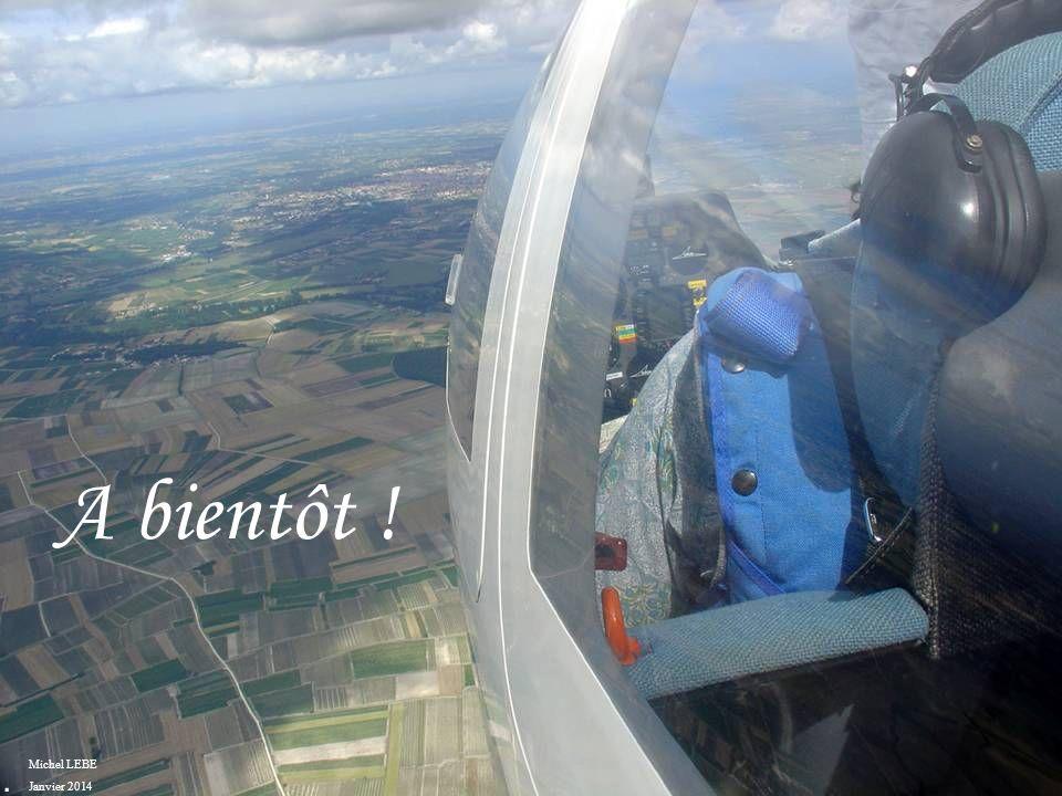 A bientôt ! . Michel LEBE Janvier 2014
