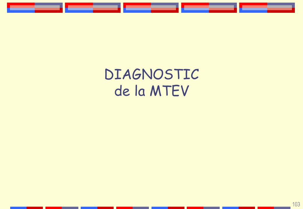 DIAGNOSTIC de la MTEV