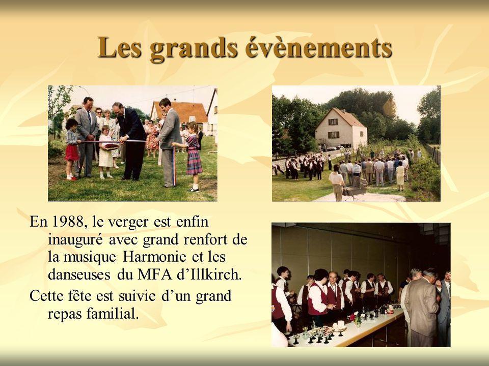 Les grands évènements En 1988, le verger est enfin inauguré avec grand renfort de la musique Harmonie et les danseuses du MFA d'Illkirch.