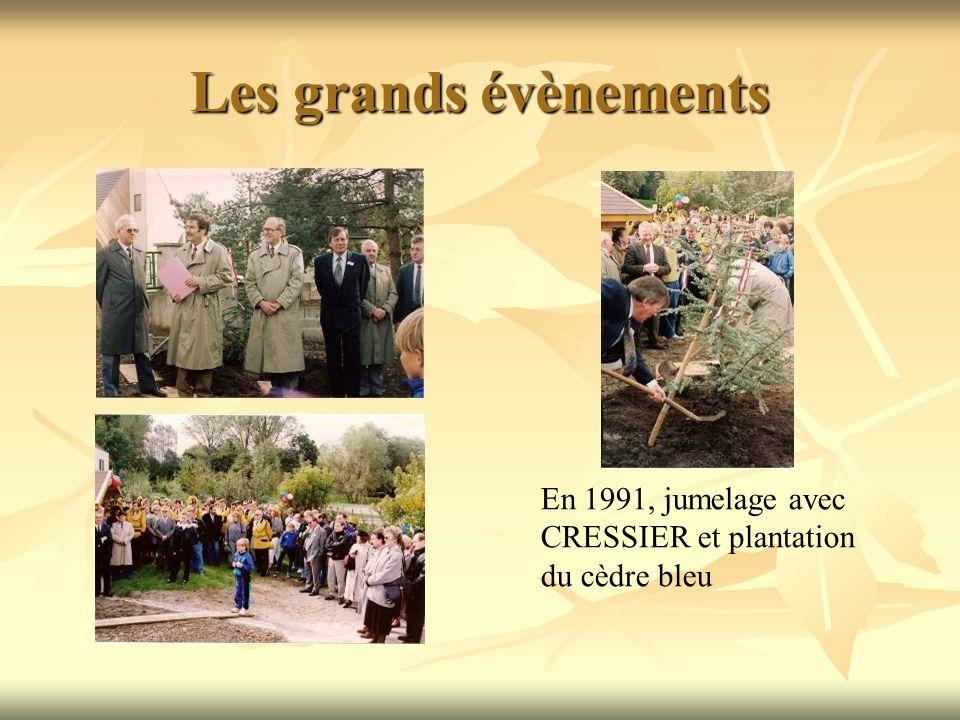 Les grands évènements En 1991, jumelage avec CRESSIER et plantation du cèdre bleu
