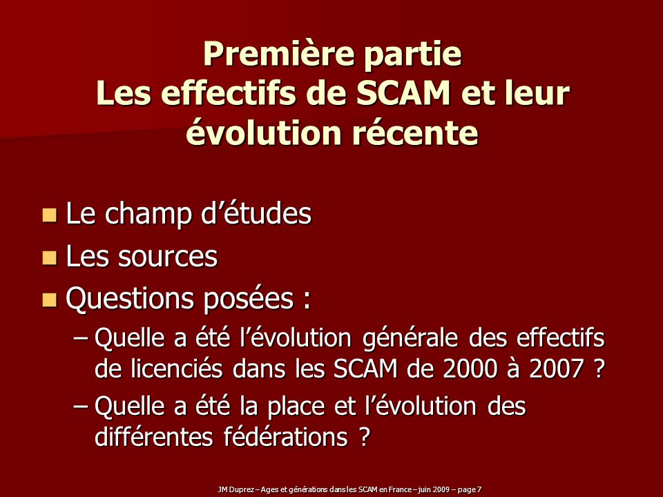 Première partie Les effectifs de SCAM et leur évolution récente